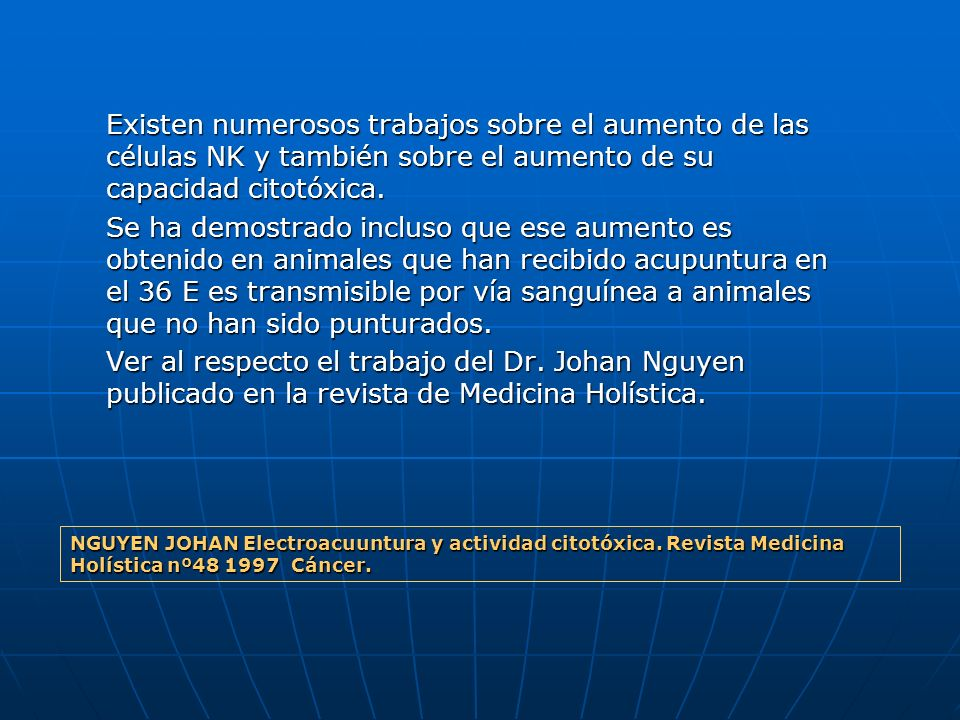 Existen numerosos trabajos sobre el aumento de las células NK y también sobre el aumento de su capacidad citotóxica.