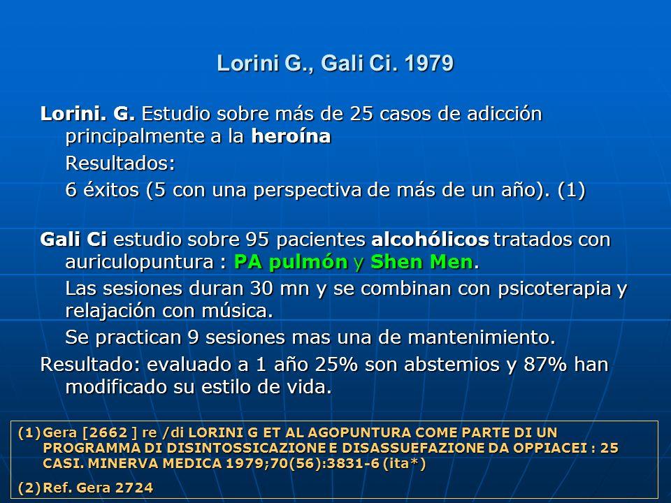 Lorini G., Gali Ci. 1979 Lorini. G. Estudio sobre más de 25 casos de adicción principalmente a la heroína.