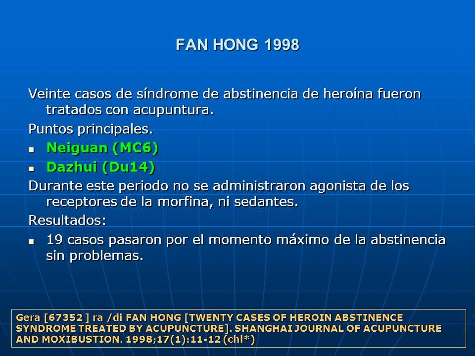 FAN HONG 1998 Veinte casos de síndrome de abstinencia de heroína fueron tratados con acupuntura. Puntos principales.