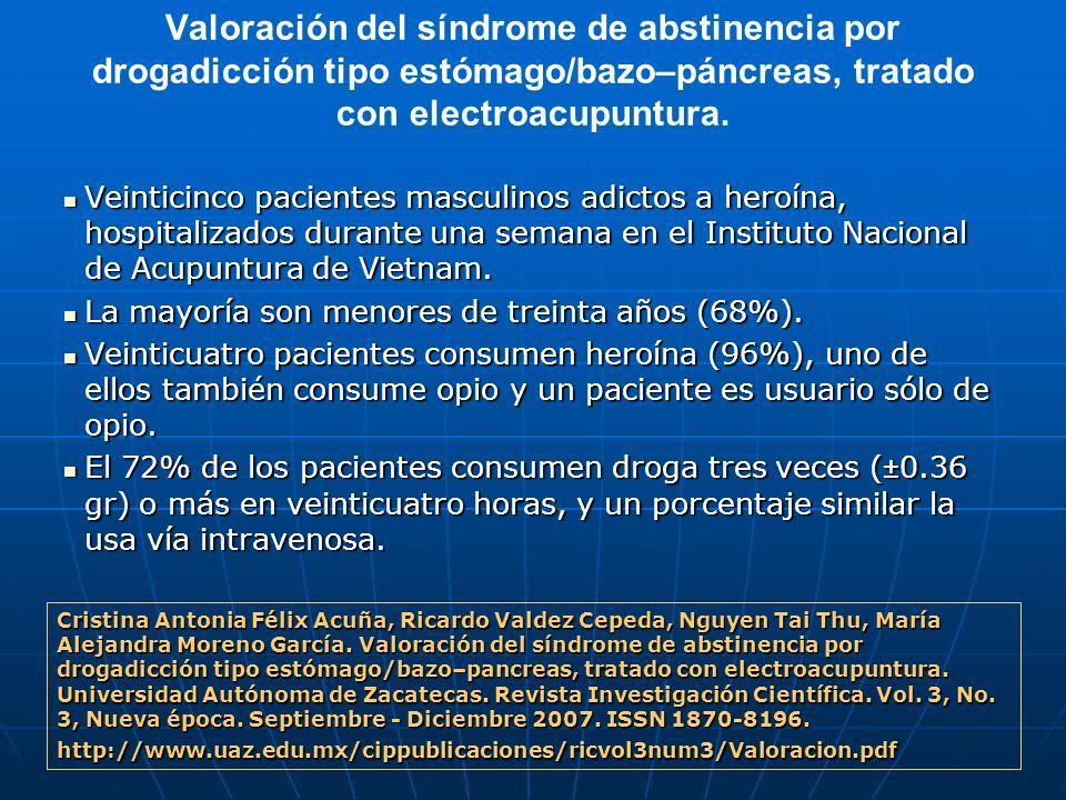Valoración del síndrome de abstinencia por drogadicción tipo estómago/bazo–páncreas, tratado con electroacupuntura.