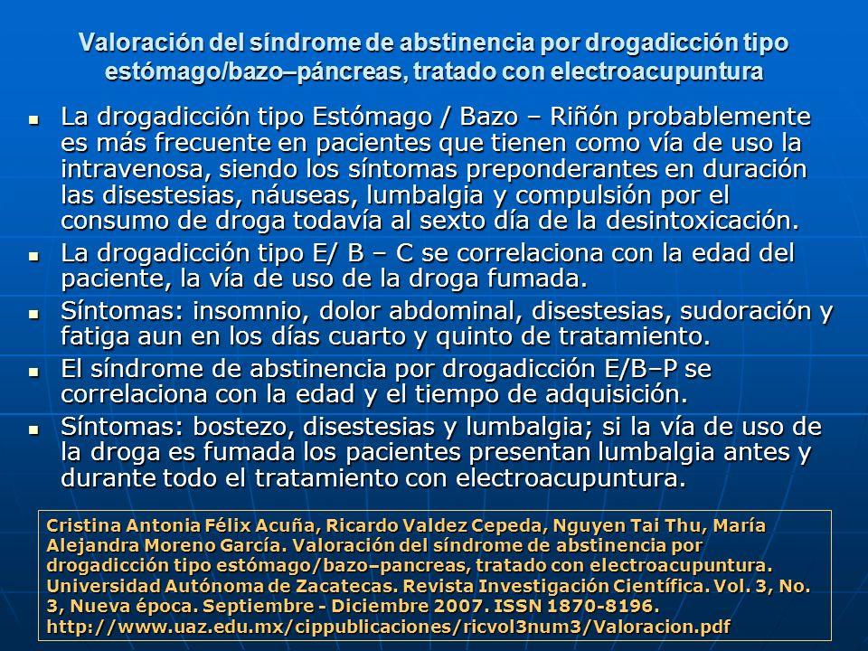 Valoración del síndrome de abstinencia por drogadicción tipo estómago/bazo–páncreas, tratado con electroacupuntura