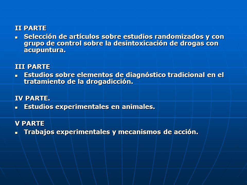 II PARTE Selección de artículos sobre estudios randomizados y con grupo de control sobre la desintoxicación de drogas con acupuntura.