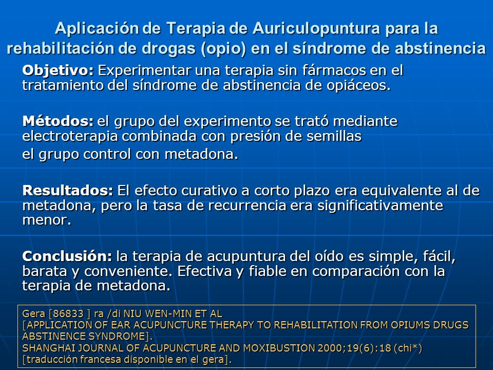 Aplicación de Terapia de Auriculopuntura para la rehabilitación de drogas (opio) en el síndrome de abstinencia