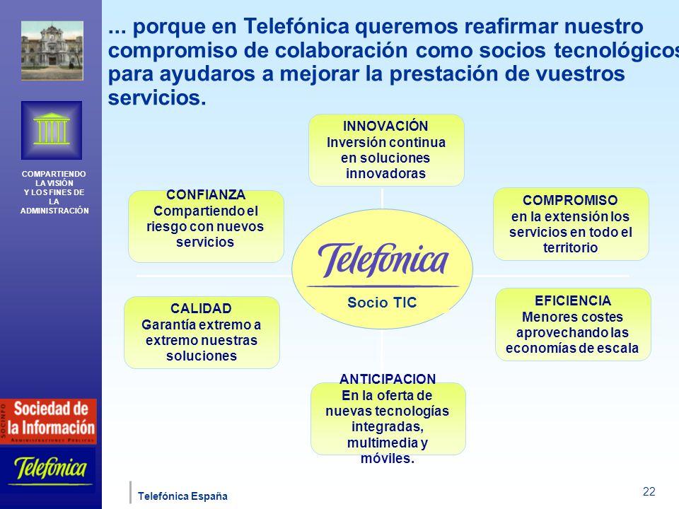 ... porque en Telefónica queremos reafirmar nuestro compromiso de colaboración como socios tecnológicos para ayudaros a mejorar la prestación de vuestros servicios.