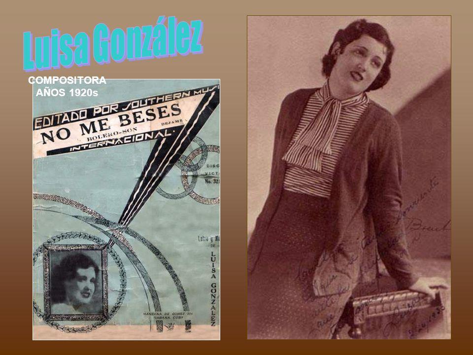 Luisa González COMPOSITORA AÑOS 1920s