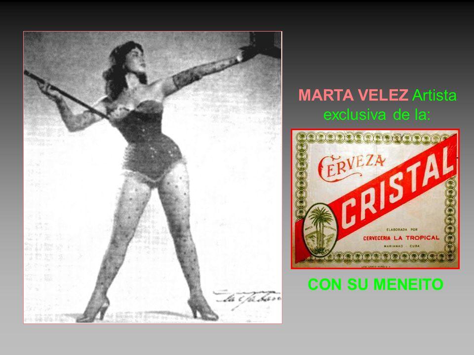 MARTA VELEZ Artista exclusiva de la:
