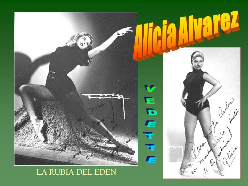 Alicia Alvarez VEDETTE LA RUBIA DEL EDEN