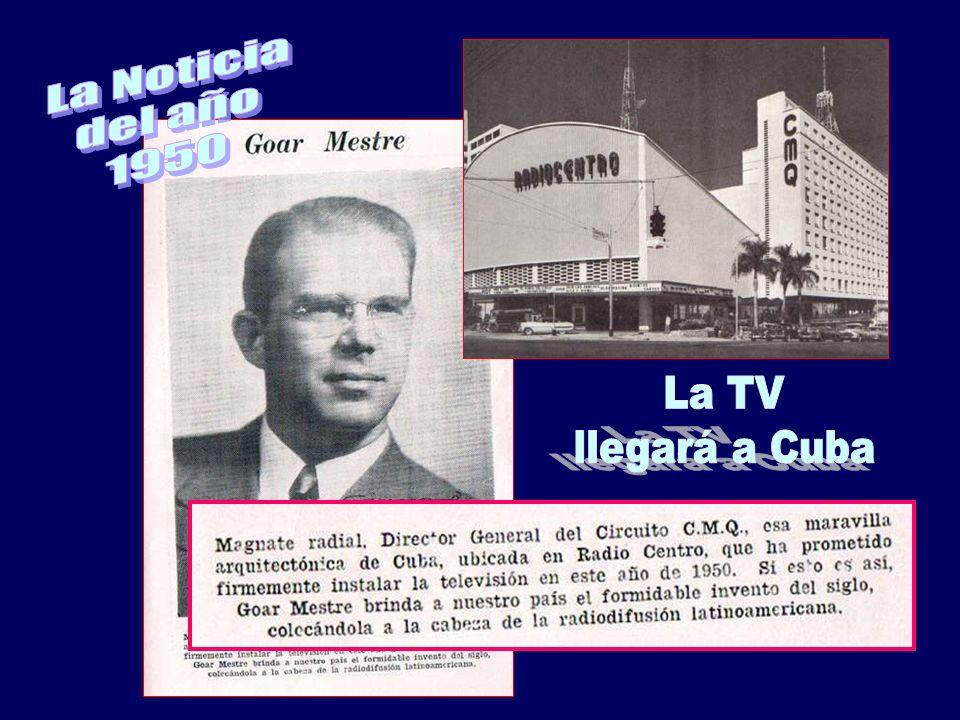 La Noticia del año 1950 La TV llegará a Cuba