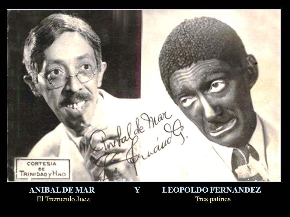 ANIBAL DE MAR Y LEOPOLDO FERNANDEZ
