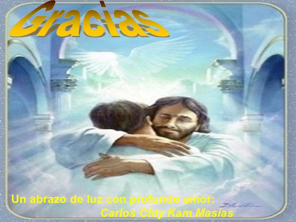 Gracias Un abrazo de luz con profundo amor: Carlos Chiy Kam Masías