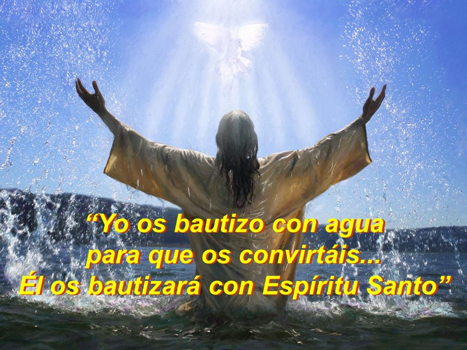 Él os bautizará con Espíritu Santo