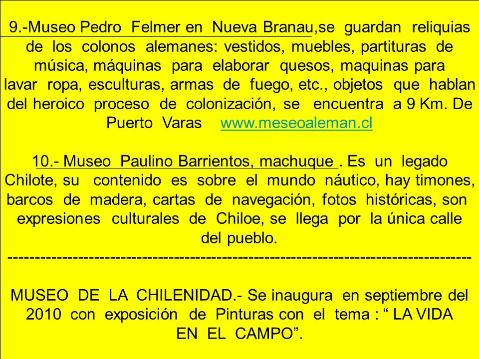 9.-Museo Pedro Felmer en Nueva Branau,se guardan reliquias