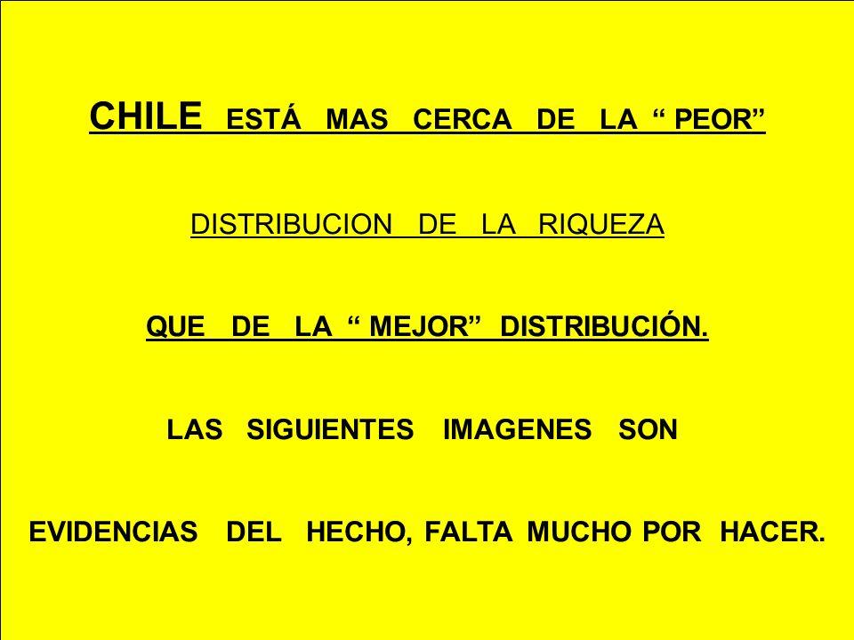 CHILE ESTÁ MAS CERCA DE LA PEOR