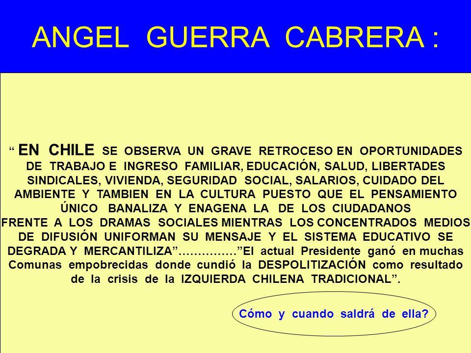 ANGEL GUERRA CABRERA : EN CHILE SE OBSERVA UN GRAVE RETROCESO EN OPORTUNIDADES.