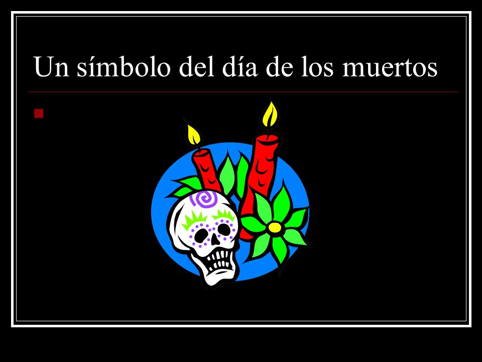 Un símbolo del día de los muertos