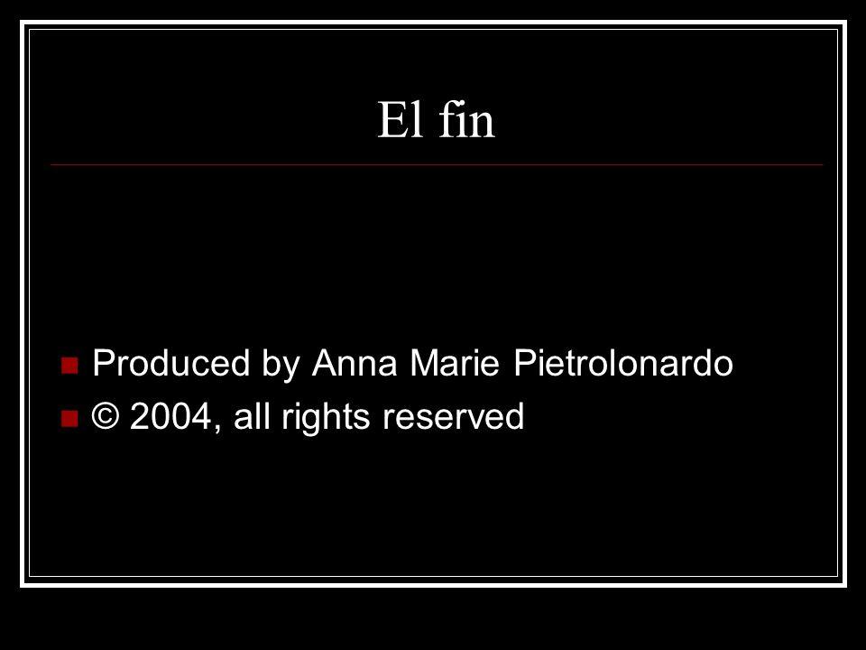 El fin Produced by Anna Marie Pietrolonardo