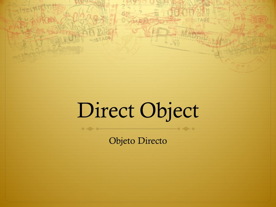 Direct Object Objeto Directo
