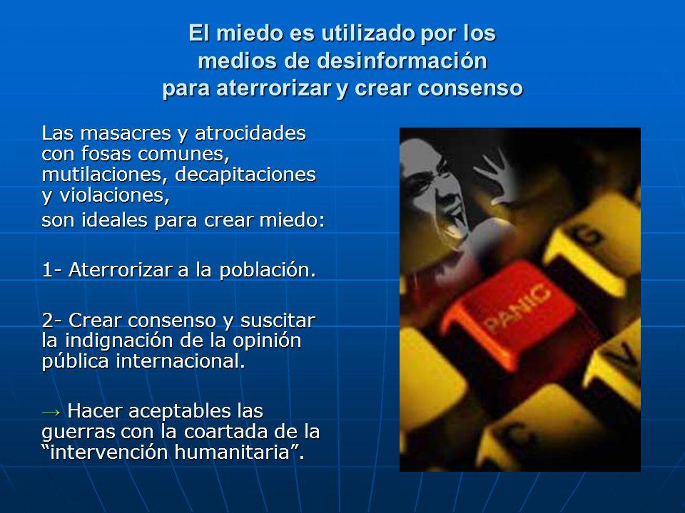 El miedo es utilizado por los medios de desinformación para aterrorizar y crear consenso