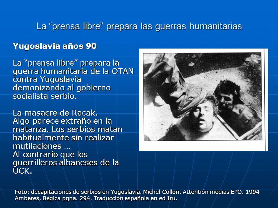 La prensa libre prepara las guerras humanitarias