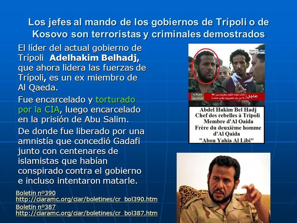 Los jefes al mando de los gobiernos de Trípoli o de Kosovo son terroristas y criminales demostrados