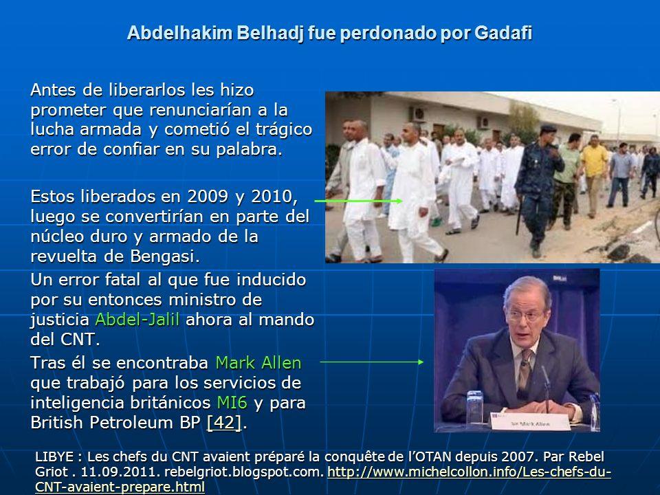 Abdelhakim Belhadj fue perdonado por Gadafi