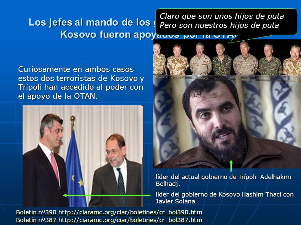 Los jefes al mando de los gobiernos de Trípoli o de Kosovo fueron apoyados por la OTAN