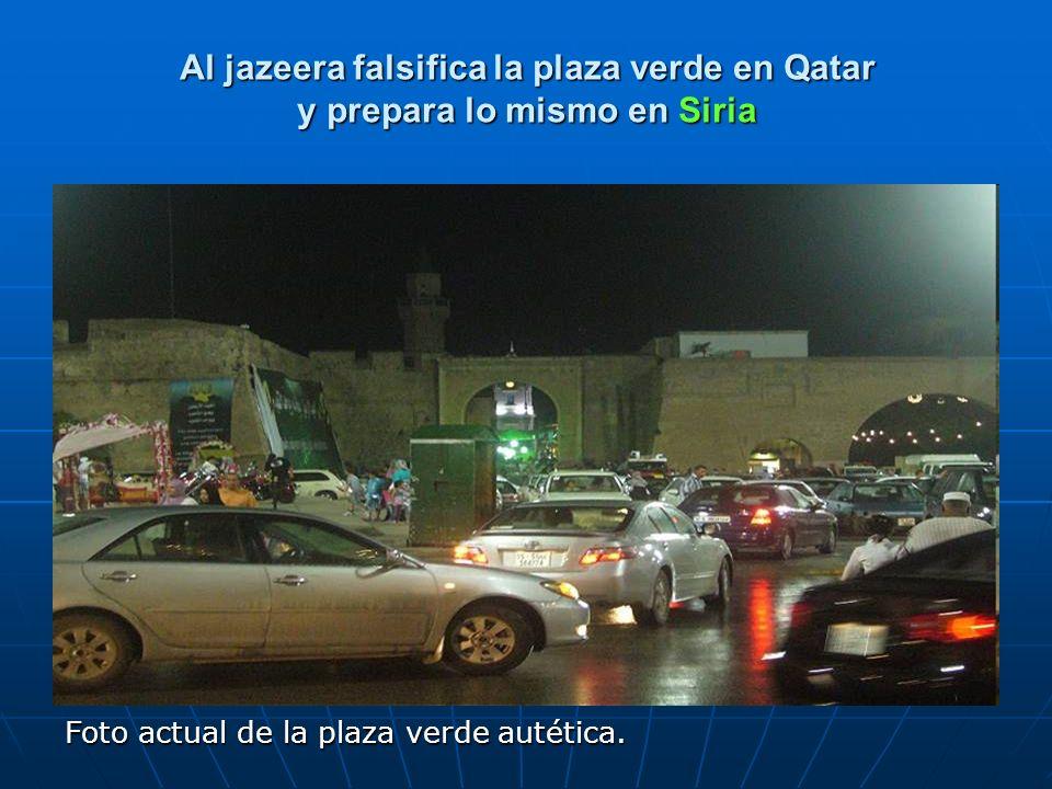Al jazeera falsifica la plaza verde en Qatar y prepara lo mismo en Siria