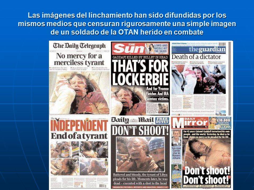 Las imágenes del linchamiento han sido difundidas por los mismos medios que censuran rigurosamente una simple imagen de un soldado de la OTAN herido en combate
