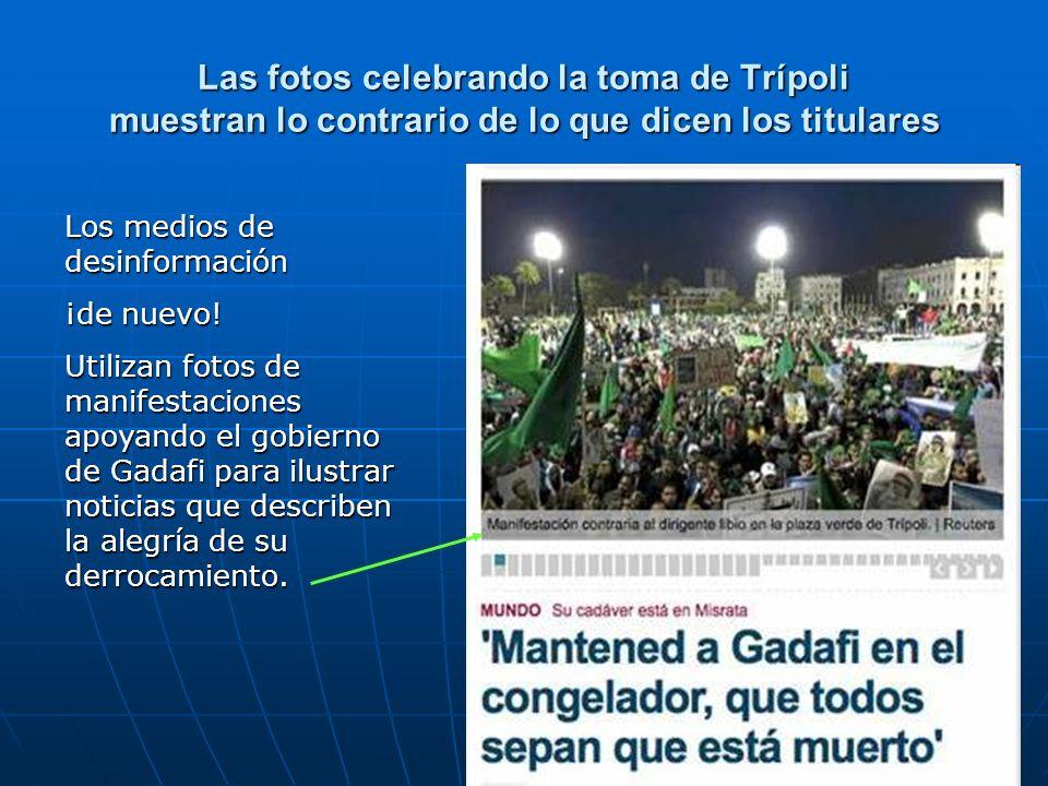 Las fotos celebrando la toma de Trípoli muestran lo contrario de lo que dicen los titulares