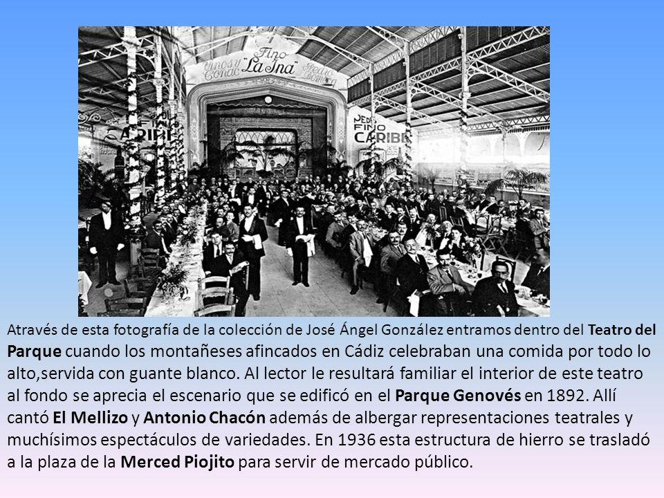 Através de esta fotografía de la colección de José Ángel González entramos dentro del Teatro del Parque cuando los montañeses afincados en Cádiz celebraban una comida por todo lo alto,servida con guante blanco.