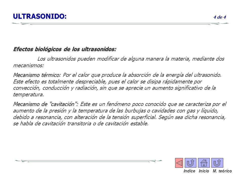 ULTRASONIDO: 4 de 4 Efectos biológicos de los ultrasonidos: