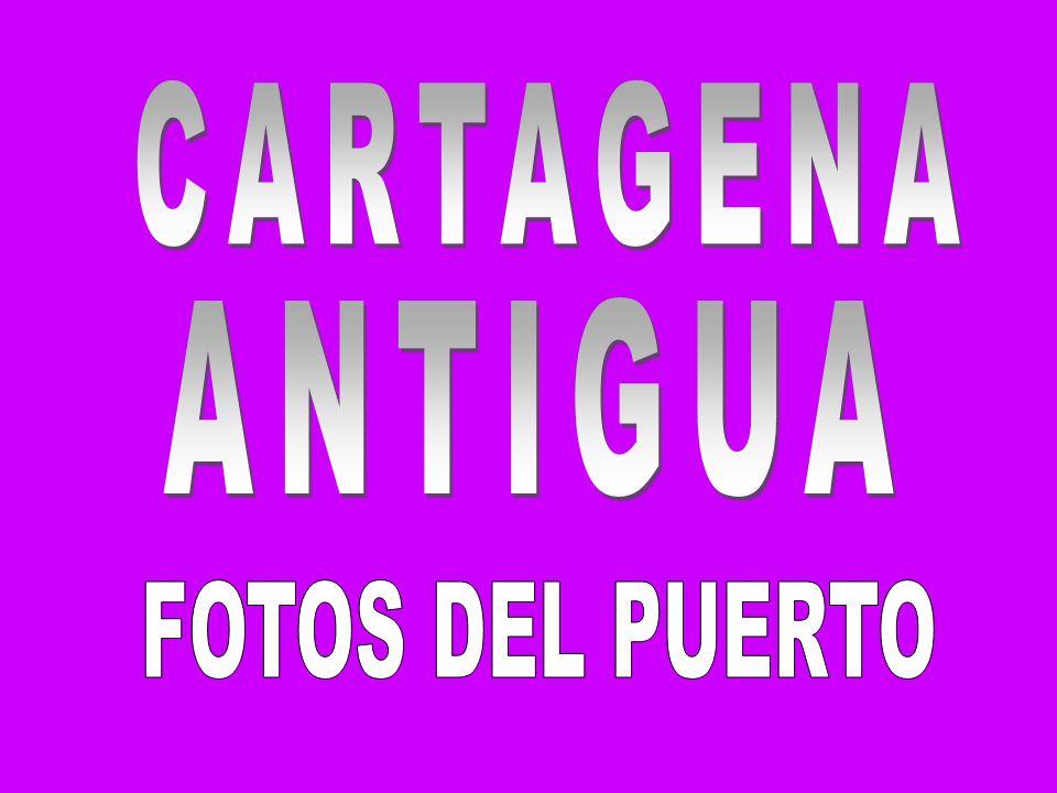 CARTAGENA ANTIGUA FOTOS DEL PUERTO