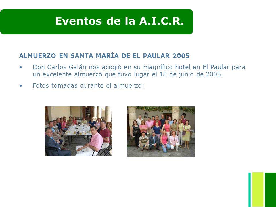 Eventos de la A.I.C.R. ALMUERZO EN SANTA MARÍA DE EL PAULAR 2005