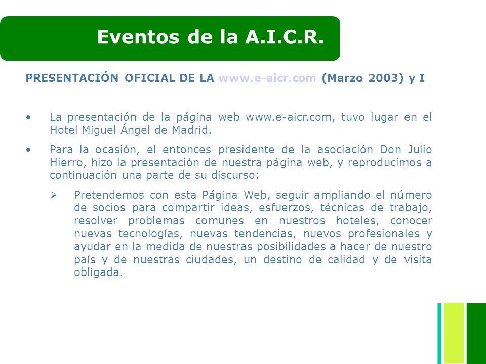 Eventos de la A.I.C.R. PRESENTACIÓN OFICIAL DE LA www.e-aicr.com (Marzo 2003) y I.