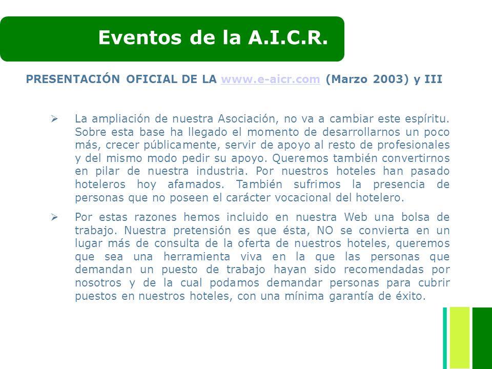 Eventos de la A.I.C.R. PRESENTACIÓN OFICIAL DE LA www.e-aicr.com (Marzo 2003) y III.