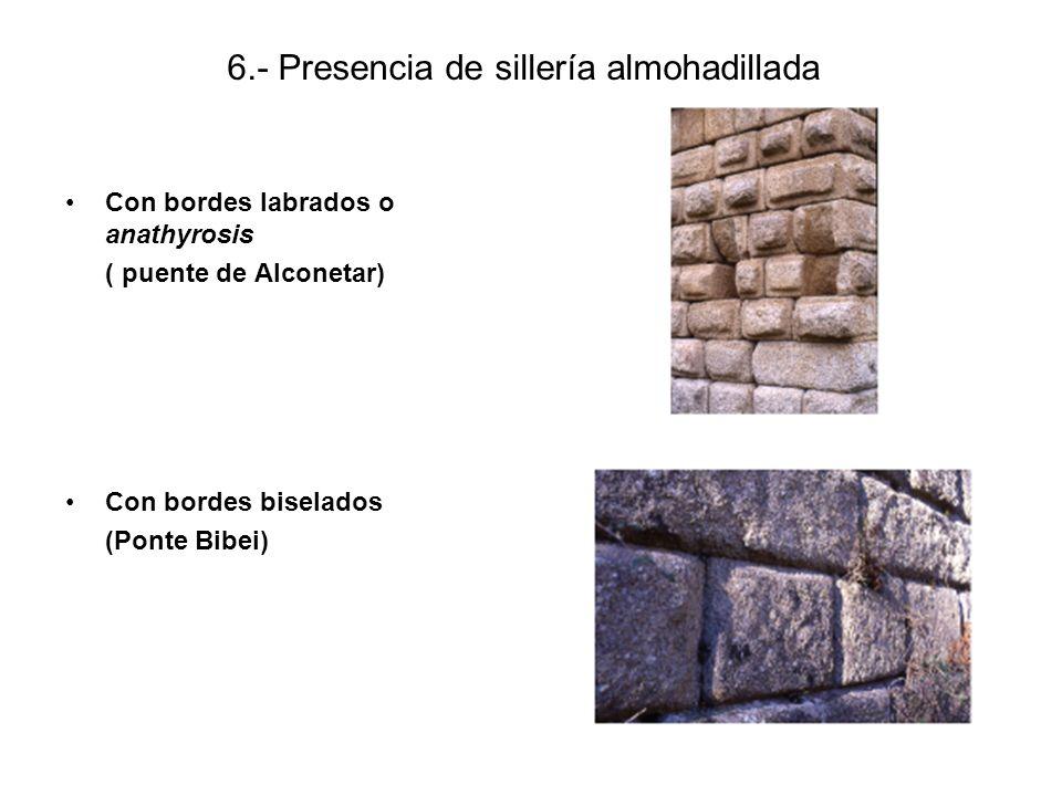6.- Presencia de sillería almohadillada