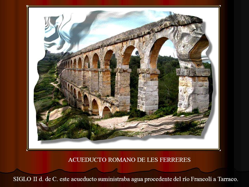 ACUEDUCTO ROMANO DE LES FERRERES