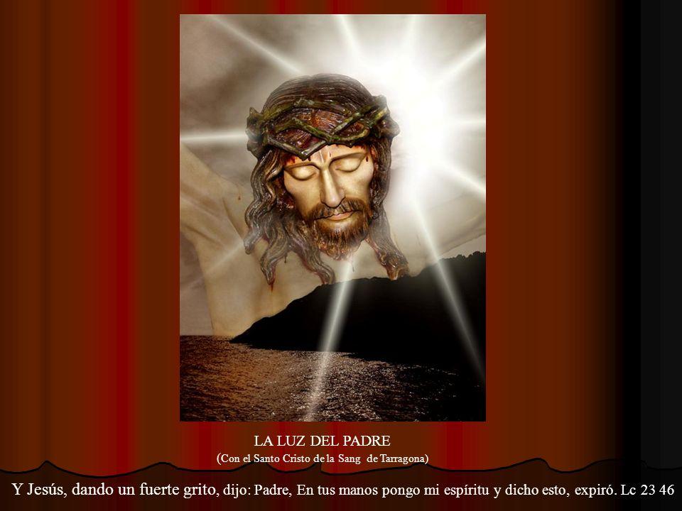 (Con el Santo Cristo de la Sang de Tarragona)
