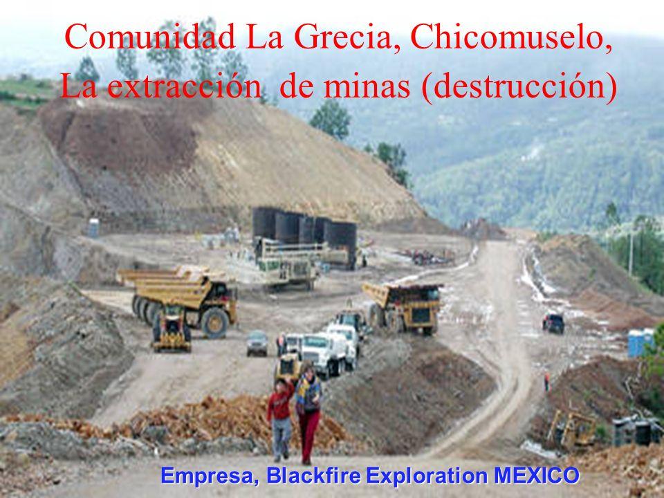 Comunidad La Grecia, Chicomuselo, La extracción de minas (destrucción)