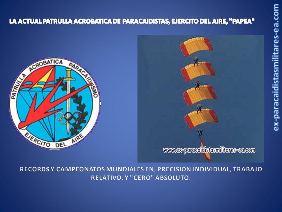 LA ACTUAL PATRULLA ACROBATICA DE PARACAIDISTAS, EJERCITO DEL AIRE, PAPEA