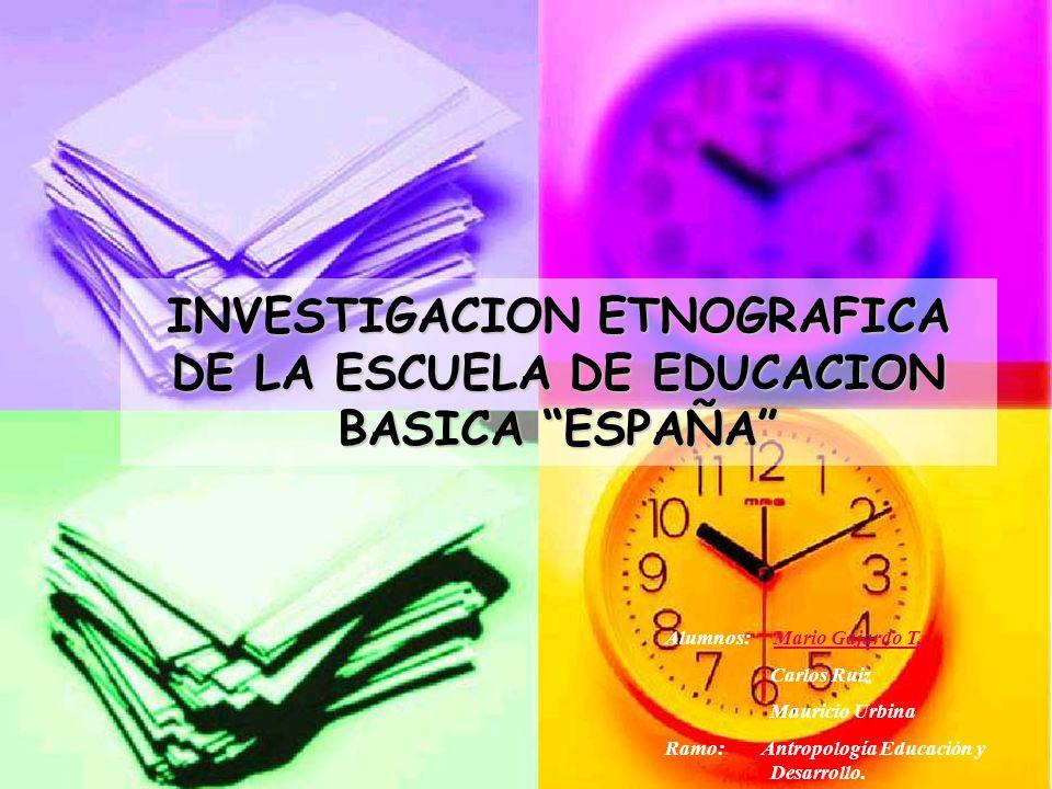 INVESTIGACION ETNOGRAFICA DE LA ESCUELA DE EDUCACION BASICA ESPAÑA