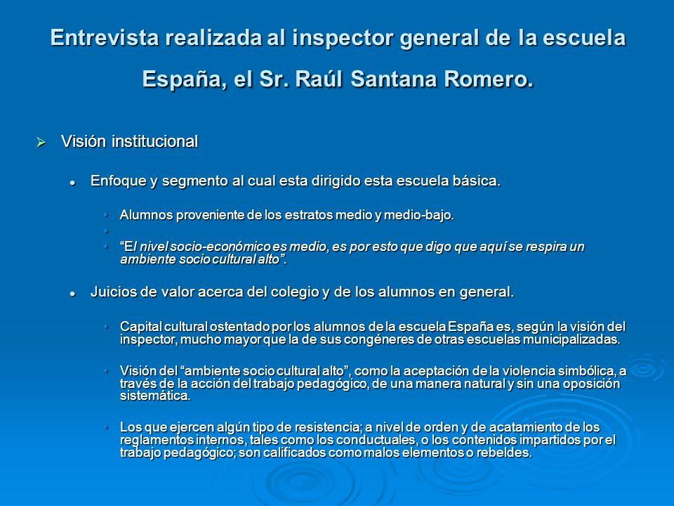 Entrevista realizada al inspector general de la escuela España, el Sr
