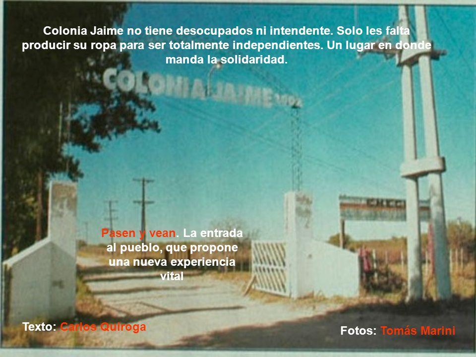 Colonia Jaime no tiene desocupados ni intendente
