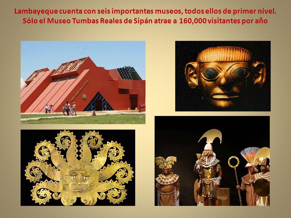 Lambayeque cuenta con seis importantes museos, todos ellos de primer nivel.