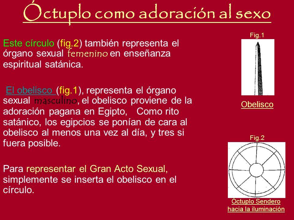 Óctuplo como adoración al sexo