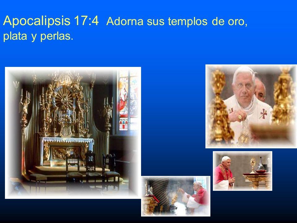 Apocalipsis 17:4 Adorna sus templos de oro,