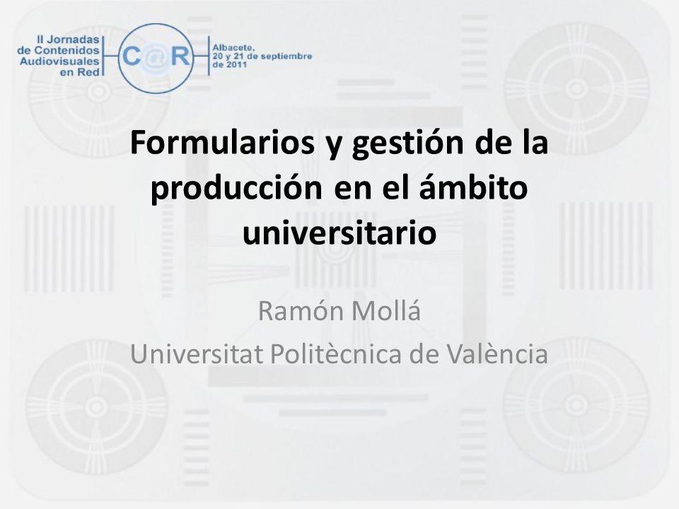 Formularios y gestión de la producción en el ámbito universitario