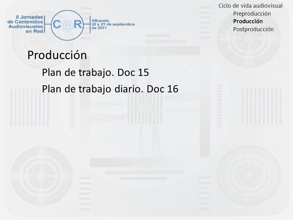 Producción Plan de trabajo. Doc 15 Plan de trabajo diario. Doc 16