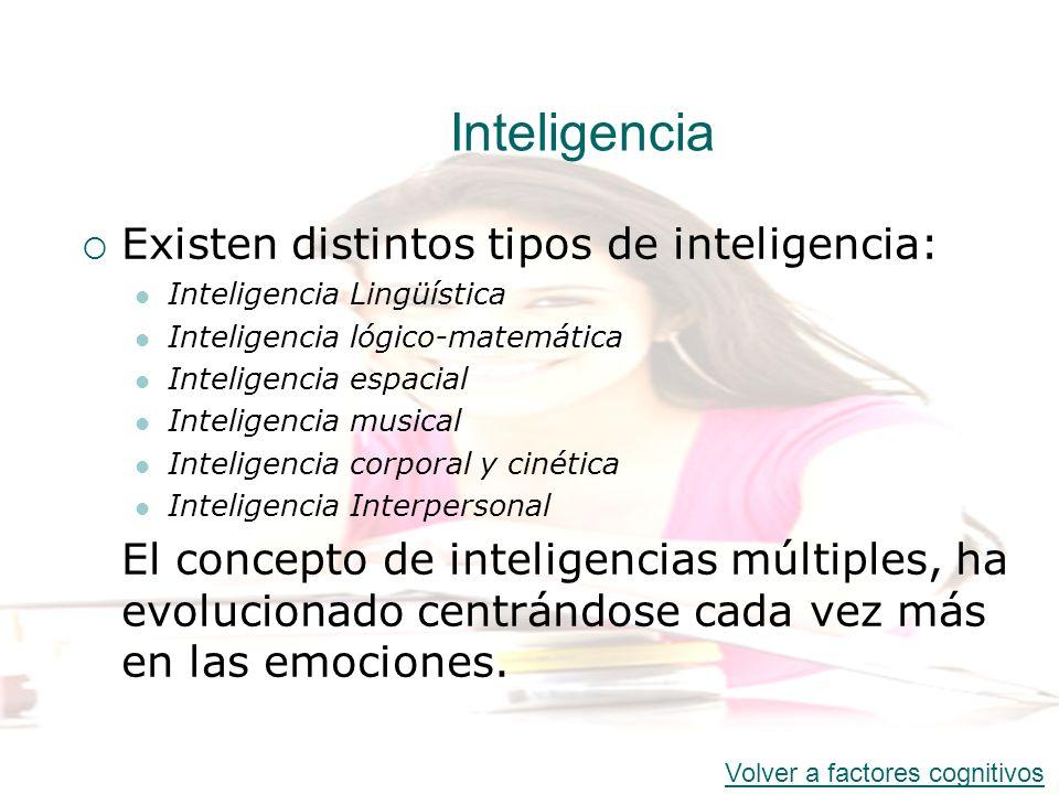 Inteligencia Existen distintos tipos de inteligencia: