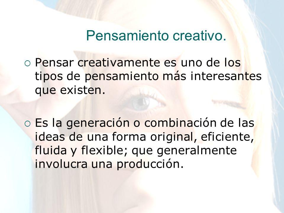 Pensamiento creativo.Pensar creativamente es uno de los tipos de pensamiento más interesantes que existen.